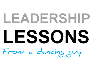 Leadership Lessons from a dancing guy [VIDEO]